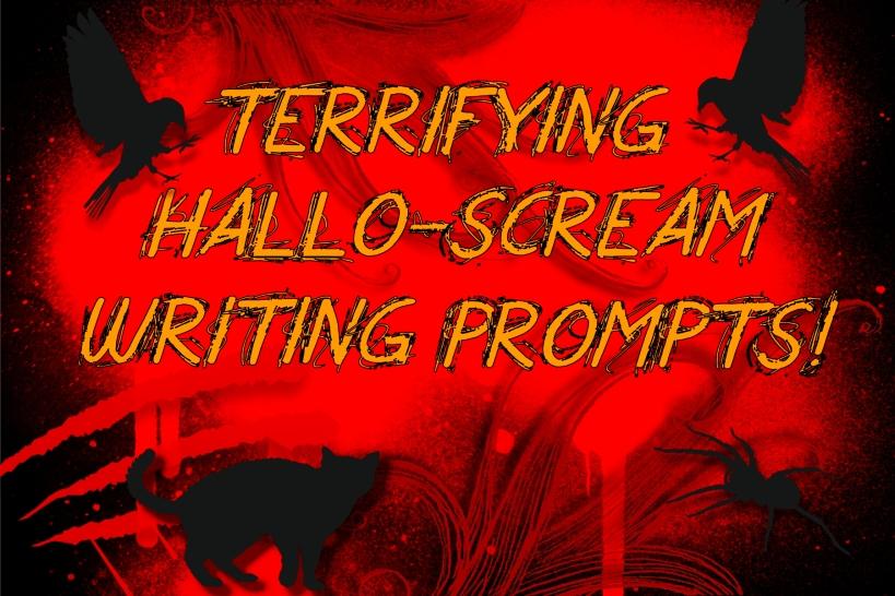 Happy Hallo-SCREAM Writing Prompts! ah-HA-HA-ahh!